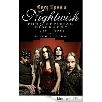 Once Upon a Nightwish: The Official Biography 1996-2006 (English Edition) [Kindle-editie]