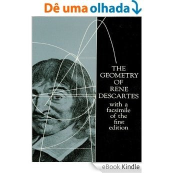 The Geometry of René Descartes: with a Facsimile of the First Edition (Dover Books on Mathematics) [eBook Kindle]