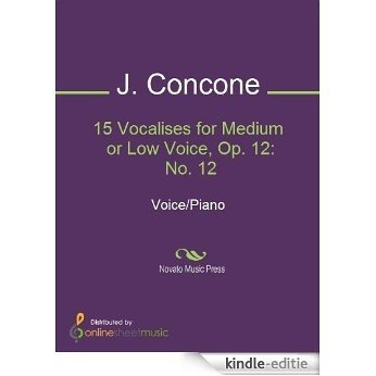 15 Vocalises for Medium or Low Voice, Op. 12: No. 12 [Kindle-editie]