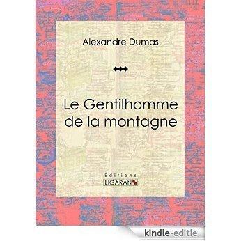Le Gentilhomme de la montagne: Pièce de théâtre (French Edition) [Kindle-editie]