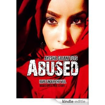 Abused: Rape Under the Veil (English Edition) [Kindle-editie]
