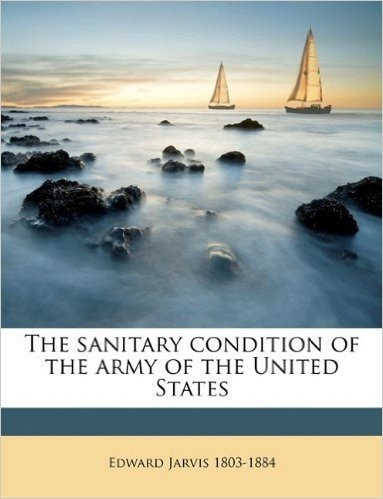 The Sanitary Condition of the Army of the United States