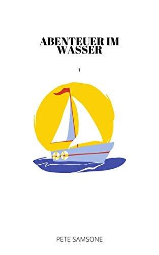 ABENTEUER IM WASSER: Episode 1 (Geliebt werden) (German Edition)