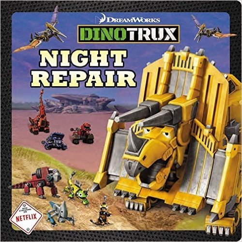 Dinotrux: Night Repair