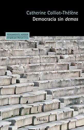 Democracia sin demos (Pensamiento Herder nº 0) (Spanish Edition)