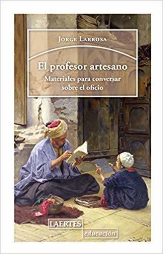 El Profesor artesano; Materiales para Conversar Sobre El Oficio: 144 (Educación)