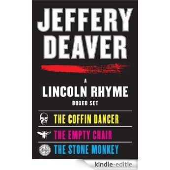 A Lincoln Rhyme eBook Boxed Set: Coffin Dancer, The Empty Chair, The Stone Monkey (English Edition) [Kindle-editie]