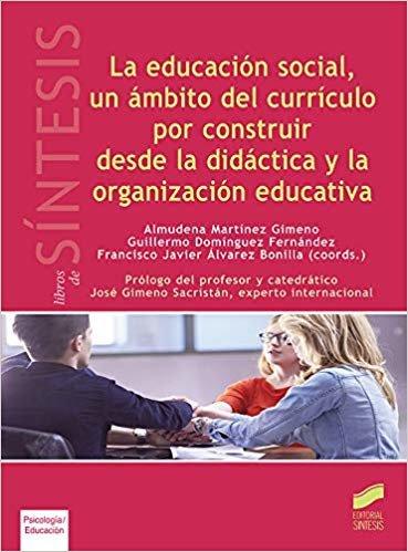 La educación social, un ámbito del currículo por construir desde la didáctica y la organización educativa (Ciencias Sociales y Humanidades)