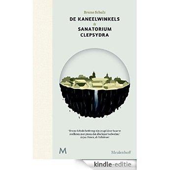 De kaneelwinkels & sanatorium Clepsydra [Kindle-editie]