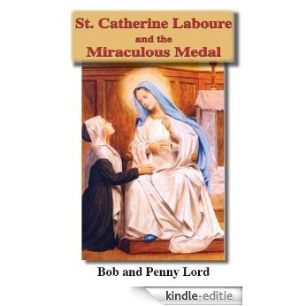 Saint Catherine Laboure and the Miraculous Medal (English Edition) [Kindle-editie]