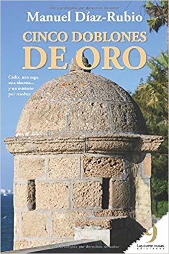 Cinco doblones de oro: Cádiz, una saga, una alacena... y un misterio por resolver