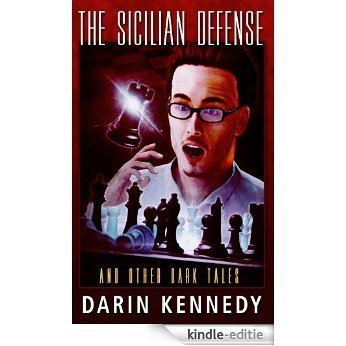 The Sicilian Defense and Other Dark Tales (English Edition) [Kindle-editie]