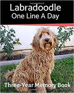 Labradoodle - One Line a Day: A Three-Year Memory Book to Track Your Dog's Growth (A Memory a Day for Dogs)