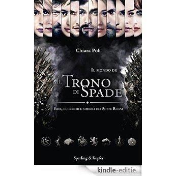 Il mondo de Il Trono di Spade: Eroi, guerrieri e simboli dei Sette Regni (Italian Edition) [Kindle-editie]