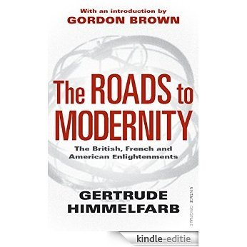 The Roads to Modernity: The British, French and American Enlightenments [Kindle-editie]