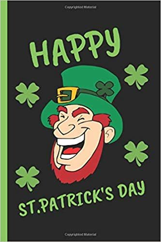 Happy St.Patrick's Day: St Patricks Day Funny Irish Notebook Journal  handwriting Spelling 120 Pages (6 x 9) Lined