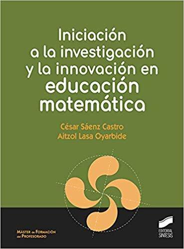 Iniciación a la investigación y la innovación en educación matemática (Ciencias Sociales y humanidades)