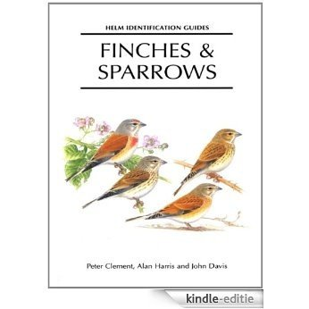 Finches and Sparrows (Helm Identification Guides) [Kindle-editie]