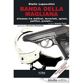 Banda della Magliana: Alleanza tra mafiosi, terroristi, spioni, politici, prelati (Italian Edition) [Kindle-editie]