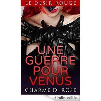 LE DESIR ROUGE: Une guerre pour Vénus (French Edition) [Kindle-editie]