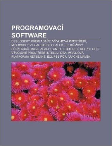 Programovaci Software: Debuggery, P Eklada E, Vyvojova Prost EDI, Microsoft Visual Studio, Baltik, Jit, K I Ovy P Eklada, Make, Apache Ant