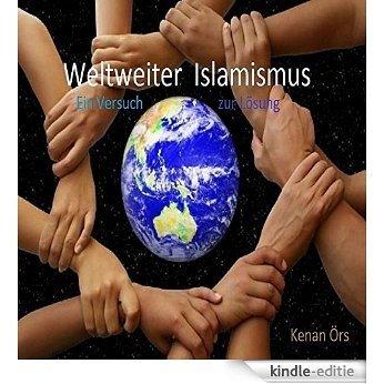 Weltweiter Islamismus: Ein Versuch [Kindle-editie]