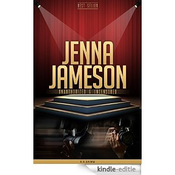 Jenna Jameson Unauthorized & Uncensored (All Ages Deluxe Edition with Videos) (English Edition) [Kindle-editie]