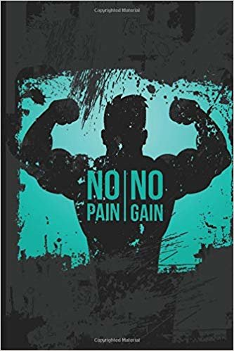 No Pain No Gain: 160 White pages Lined Notebook Journal with Matte Finish Cover