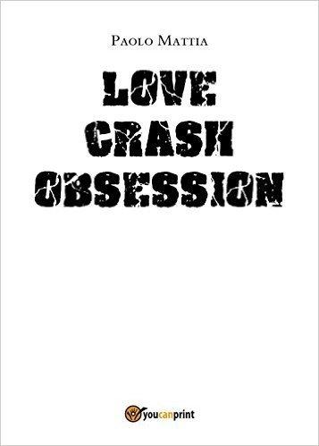 Love crash. Obsession