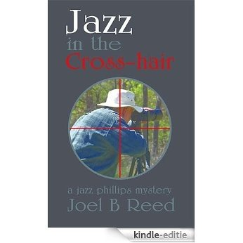 Jazz in the Crosshair (Jazz Phillips Mystery Series Book 8) (English Edition) [Kindle-editie]