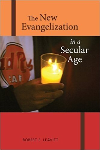 The New Evangelization in a Secular Age