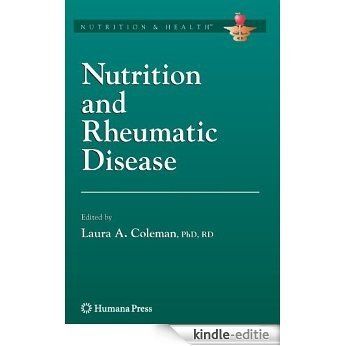 Nutrition and Rheumatic Disease (Nutrition and Health) [Kindle-editie]