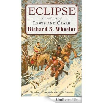 Eclipse: A Novel of Lewis and Clark [Kindle-editie]