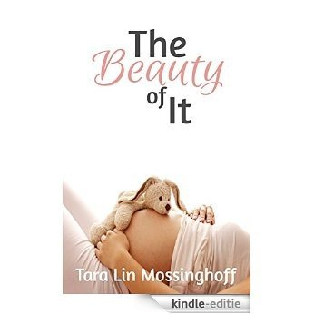 The Beauty of It (English Edition) [Kindle-editie]