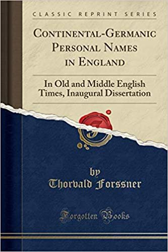 Continental-Germanic Personal Names in England: In Old and Middle English Times, Inaugural Dissertation (Classic Reprint)