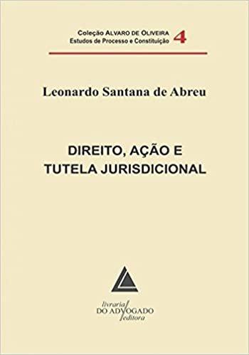 Direito, ação e tutela jurisdicional (Volume 4)