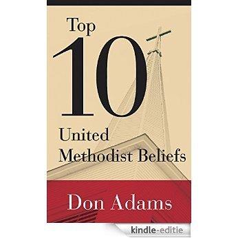 Top 10 United Methodist Beliefs [Kindle-editie]