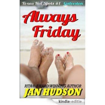 Always Friday (Texas Hot Spots Book 1) (English Edition) [Kindle-editie]
