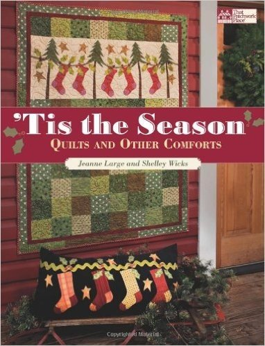 Tis the Season: Quilts and Other Comforts (That Patchwork Place)