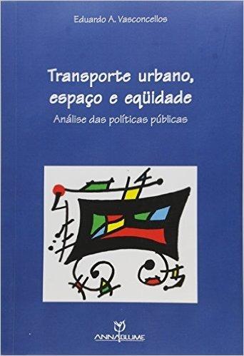 Transporte Urbano, Espaco E Equidade