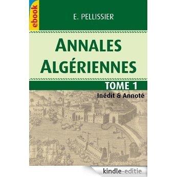 Annales Algériennes, Tome 1, 1836 (Inédit & Annoté) (Annales Algérienne - première édition) (French Edition) [Kindle-editie]
