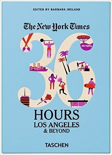 NYT. 36 hours. Los Angeles e dintorni