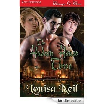 The Hudson House Three (Siren Publishing Menage & More) [Kindle-editie]