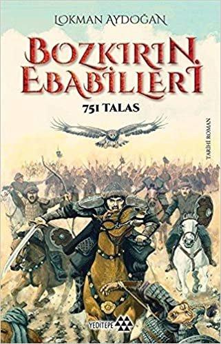 Bozkırın Ebabilleri: 751 Talas