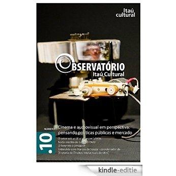 Revista Observatório Itaú Cultural - N° 10: Cinema e Audiovisual em Perspectiva: Pensando Políticas Públicas e Mercado [Kindle-editie]
