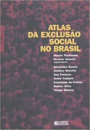 Atlas da Exclusão Social no Brasil