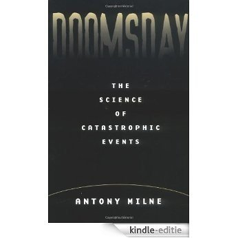Doomsday: The Science of Catastrophic Events [Kindle-editie]