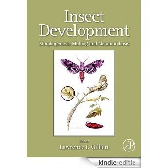 Insect Development: Morphogenesis, Molting and Metamorphosis [Print Replica] [Kindle-editie]