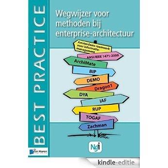 Wegwijzer voor methoden bij Enterprise-architectuur [Print Replica] [Kindle-editie]
