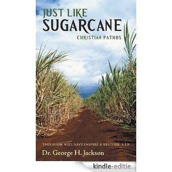 Just Like Sugarcane:  Christian Pathos (English Edition) [Kindle-editie]